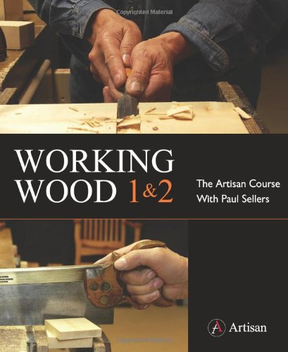 working wood 1 & 2 the artisan course